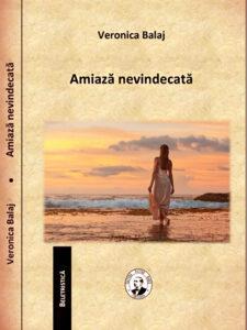 """Un roman existențial: """"Amiază nevindecată"""" de Veronica Balaj"""